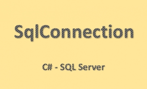 Kết nối SQL Server với SqlConnection